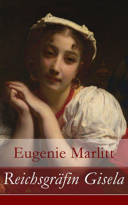 Eugenie Marlitt Reichsgräfin Gisela eugenie marlitt schulmeisters marie