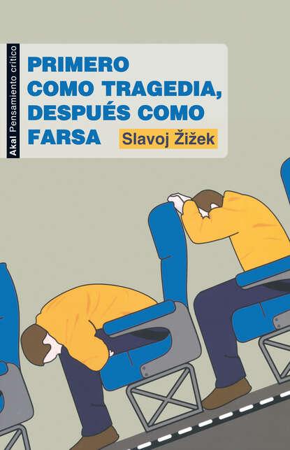 Фото - Slavoj Žižek Primero como tragedia, después como farsa slavoj žižek revolution at the gates