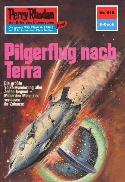Perry Rhodan 610: Pilgerflug nach Terra