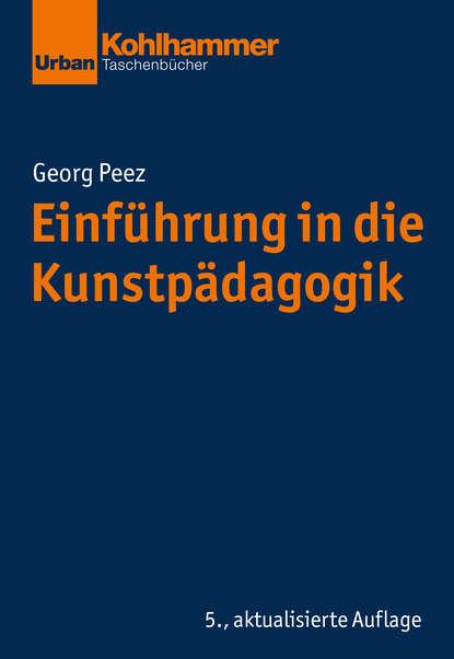 Georg Peez Einführung in die Kunstpädagogik georg weber die weltgeschichte in ubersichtlicher darstellung