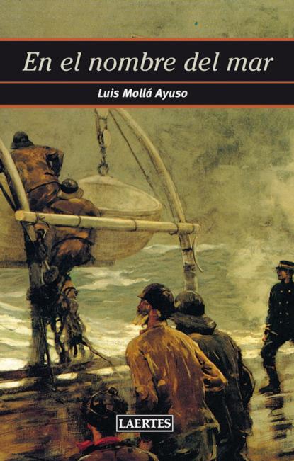 Luis Mollá Ayuso En el nombre del mar maría domínguez del castillo presente y el mar