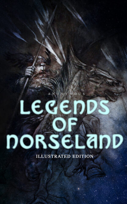 Anonymous Legends of Norseland (Illustrated Edition) недорого