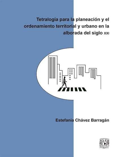 Estefanía Chávez Barragán Tetralogía para la planeación y el ordenamiento territorial y urbano en la alborada del siglo XXI ricardo bedoya wilson el cine latinoamericano del siglo xxi