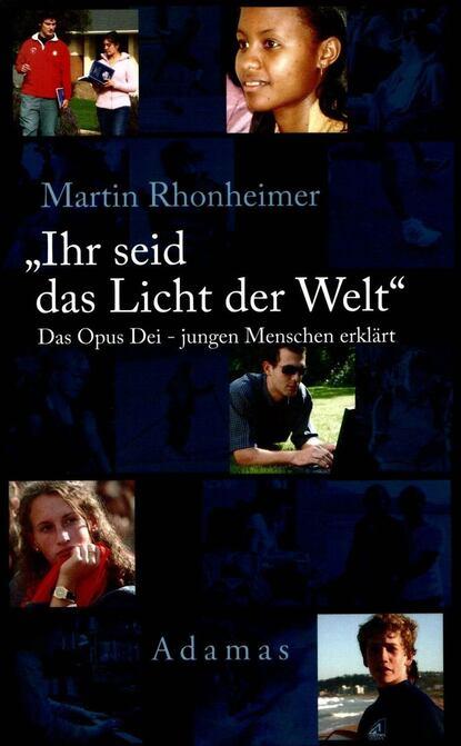 Martin Rhonheimer Ihr seid das Licht der Welt недорого