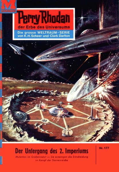 Perry Rhodan 177: Der Untergang des 2. Imperiums