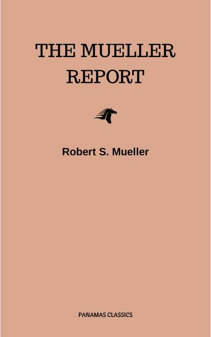 Robert S. Mueller The Mueller Report: Complete Report On The Investigation Into Russian Interference In The 2016 Presidential Election robert s mueller the mueller report