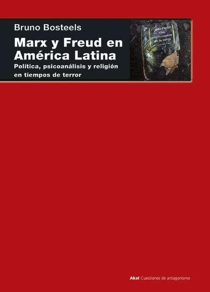 Bruno Bosteels Marx y Freud en América Latina alfonso torres carrillo educación popular y movimientos sociales en américa latina
