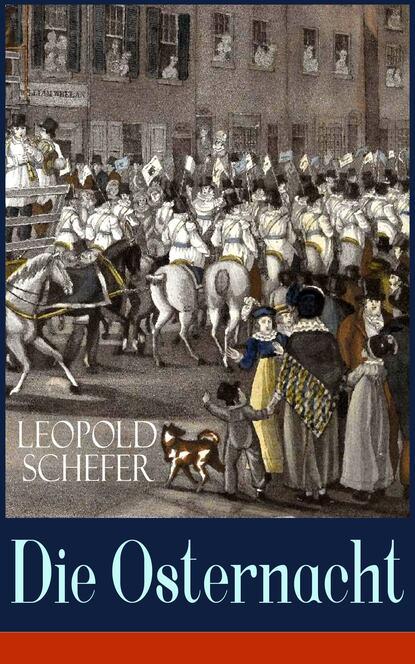 Leopold Schefer Die Osternacht недорого