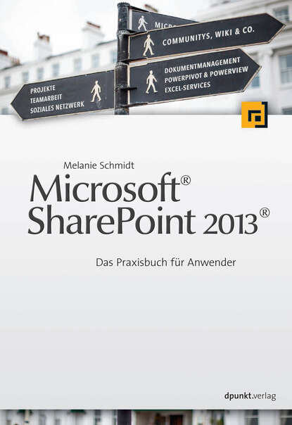 Melanie Schmidt Microsoft® SharePoint 2013® jennifer mason beginning sharepoint 2013 building business solutions