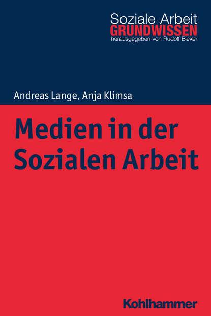 Andreas Lange Medien in der Sozialen Arbeit ursula hochuli freund kooperative prozessgestaltung in der sozialen arbeit