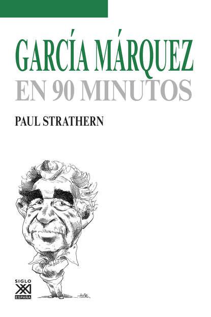 Фото - Paul Strathern García Márquez en 90 minutos paul strathern maquiavelo en 90 minutos