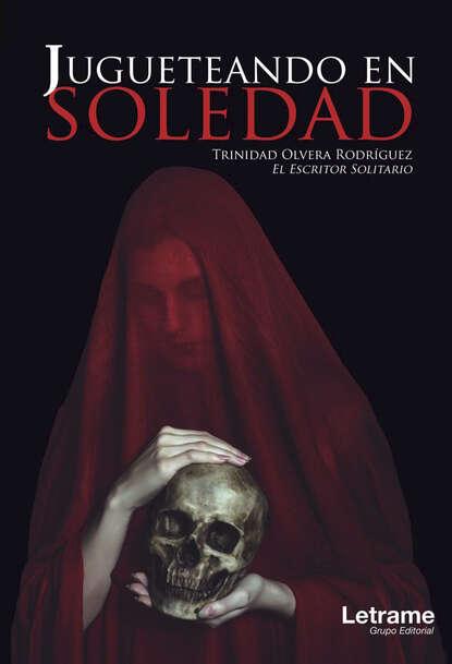 Trinidad Olvera Rodríguez Jugueteando en soledad