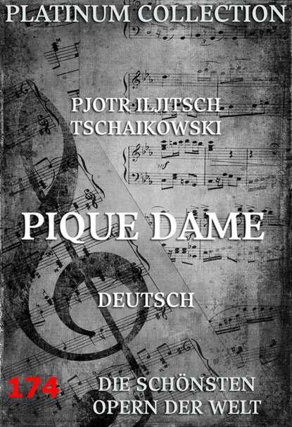 Pjotr Iljitsch Tschaikowskij Pique Dame
