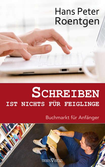 Hans Peter Roentgen Schreiben ist nichts für Feiglinge недорого
