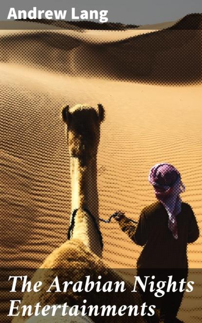 Andrew Lang The Arabian Nights Entertainments lang andrew the arabian nights entertainments