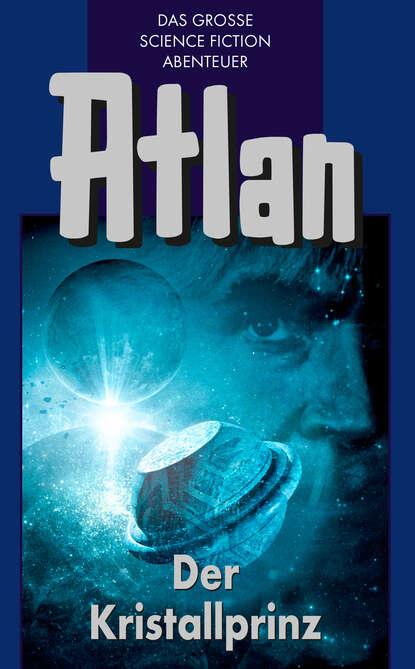 Hans Kneifel Atlan 17: Der Kristallprinz (Blauband) hans kneifel atlan 4 hüter der planeten blauband