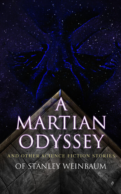 Фото - Stanley G. Weinbaum A Martian Odyssey and Other Science Fiction Stories of Stanley Weinbaum stanley g weinbaum the worlds of if