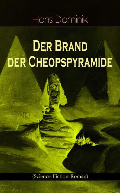 Dominik Hans Der Brand der Cheopspyramide (Science-Fiction-Roman) dominik hans der brand der cheopspyramide