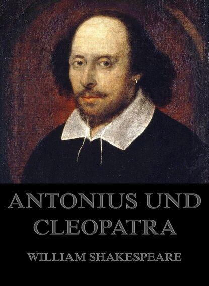 William Shakespeare Antonius und Cleopatra william shakespeare antony and cleopatra bbc radio shakespeare