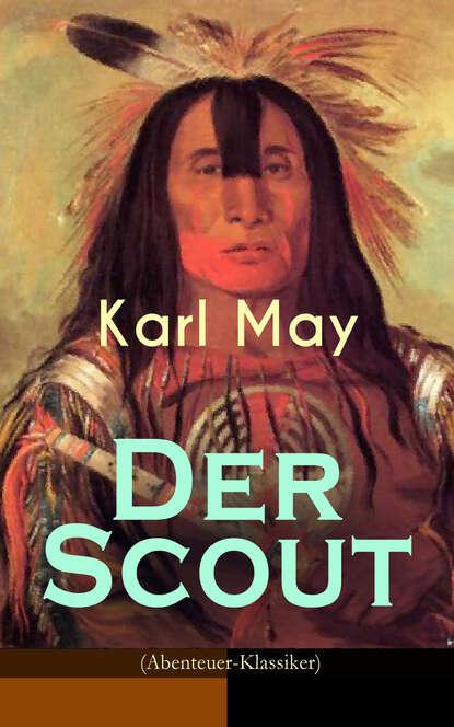 Karl May Der Scout (Abenteuer-Klassiker) недорого