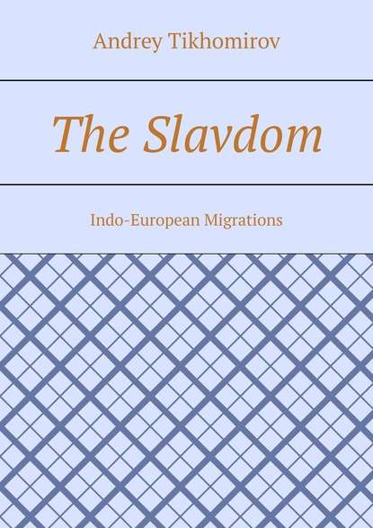 Andrey Tikhomirov The Slavdom. Indo-European Migrations hands on languages watch out students book b