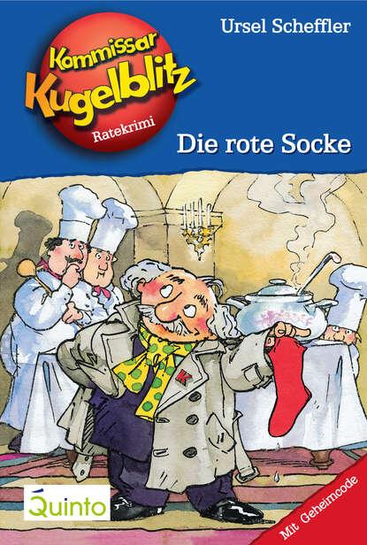 Фото - Ursel Scheffler Kommissar Kugelblitz 01. Die rote Socke dietmar preuß dsa 102 die rote bache