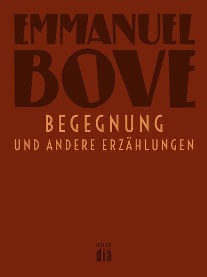 Emmanuel Bove Begegnung недорого