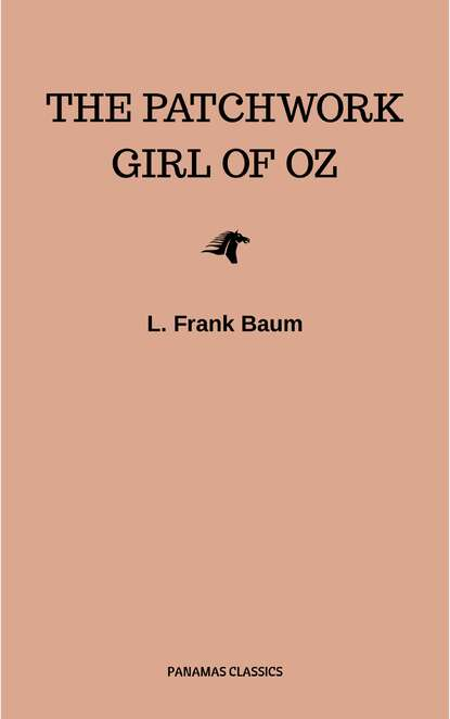 Лаймен Фрэнк Баум The Patchwork Girl of Oz лаймен фрэнк баум the book of the hamburgs