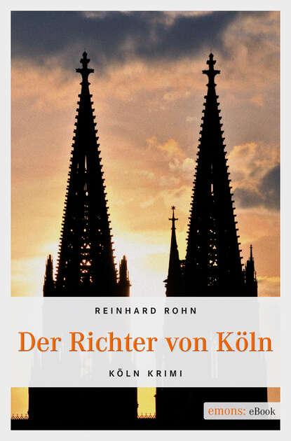 Reinhard Rohn Der Richter von Köln недорого