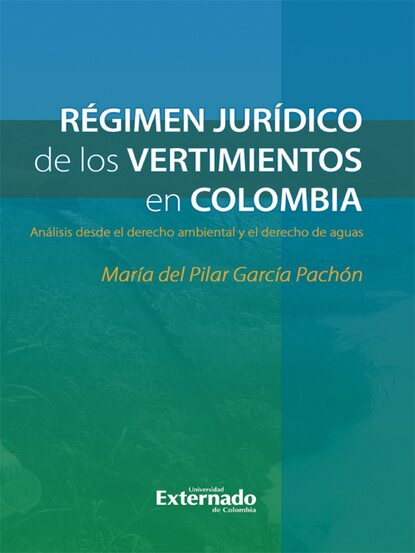 María del Pilar García Pachón Régimen jurídico de los vertimientos en Colombia maría isabel garcía esteban corazón de trapo