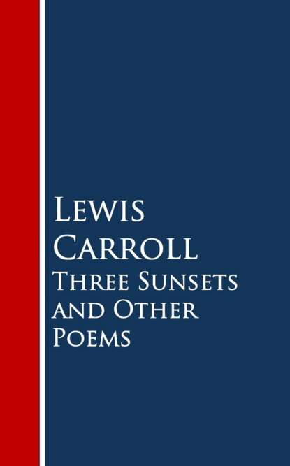 Льюис Кэрролл Three Sunsets and Other Poems aurora leigh and other poems