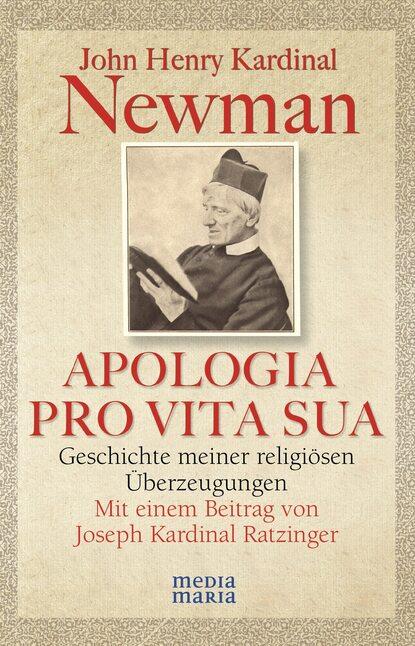 John Henry Kardinal Newman APOLOGIA PRO VITA SUA kardinal offishall kardinal offishall not 4 sale