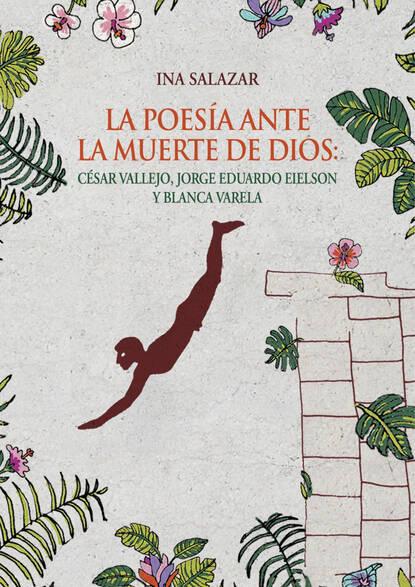 Ina Salazar La poesía ante la muerte de Dios фото