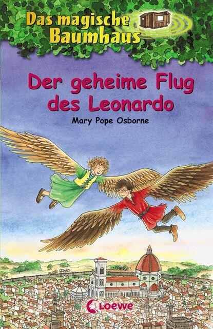 Mary Pope Osborne Das magische Baumhaus 36 - Der geheime Flug des Leonardo dirk angelroth der flug zum uluru