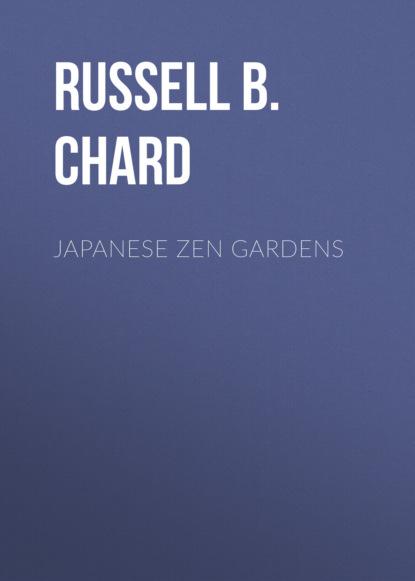 Russ Chard Japanese Zen Gardens недорого