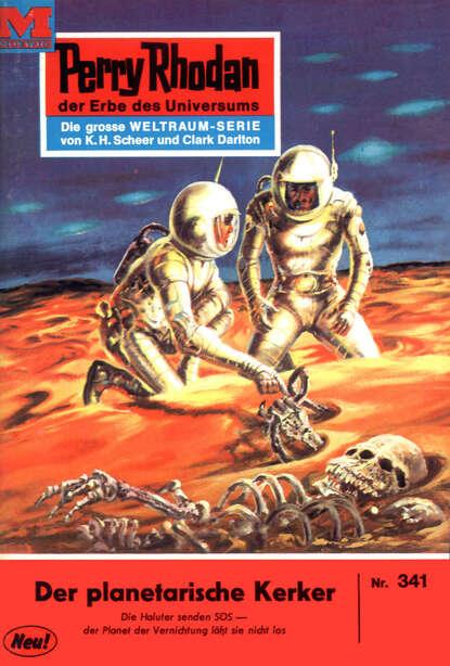 Clark Darlton Perry Rhodan 341: Der Planetarische Kerker clark darlton perry rhodan 983 der ort der stille