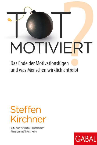 t kirchner still und bewegt op 24 Steffen Kirchner Totmotiviert?