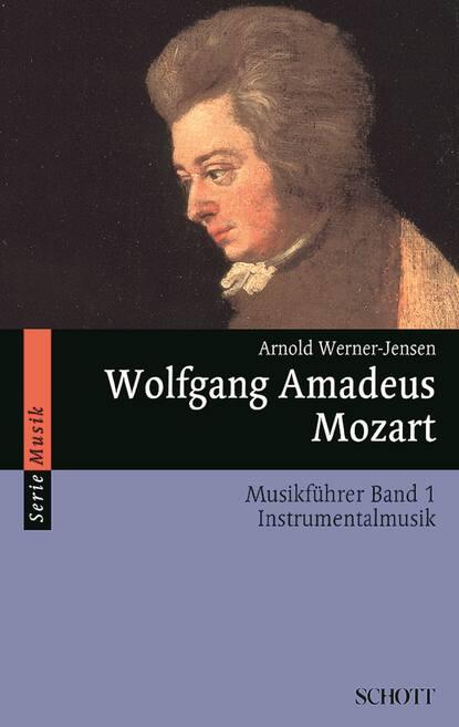 Arnold Werner-Jensen Wolfgang Amadeus Mozart недорого
