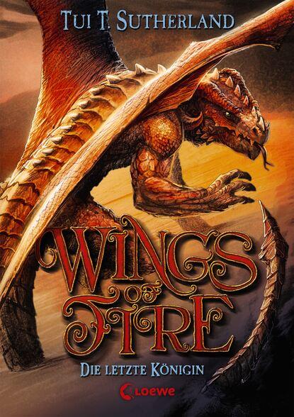 Tui T. Sutherland Wings of Fire 5 - Die letzte Königin tui t sutherland wings of fire book 3