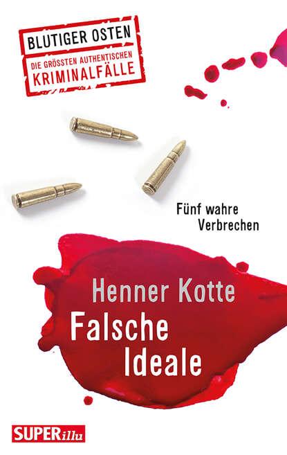 Henner Kotte Falsche Ideale недорого