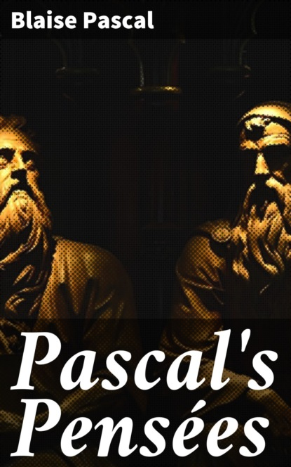 Blaise Pascal Pascal's Pensées blaise pascal letters and other minor works