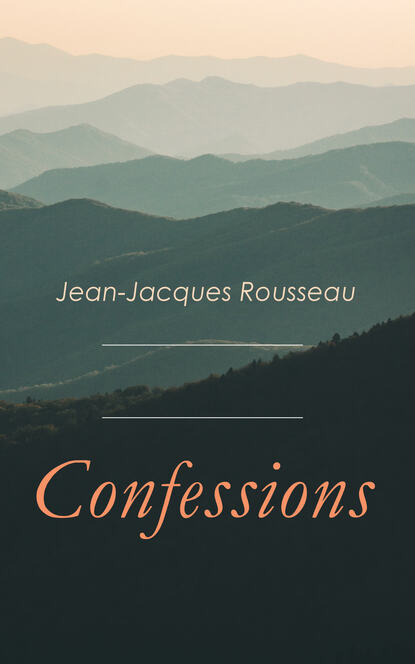 Фото - Jean-Jacques Rousseau Confessions жан жак руссо the confessions of jean jacques rousseau volume 09