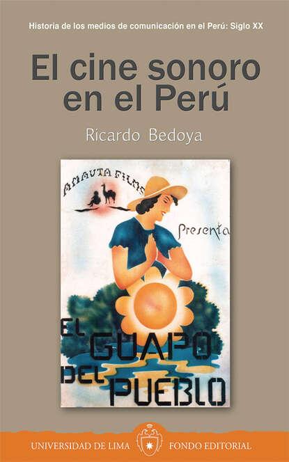 Ricardo Bedoya El cine sonoro en el Perú bs968 d32 el