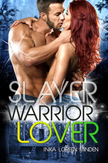 Фото - Inka Loreen Minden Slayer - Warrior Lover 13 inka loreen minden trapped in die falle gegangen