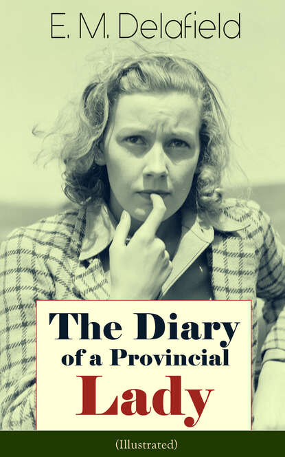 Фото - E. M. Delafield The Diary of a Provincial Lady (Illustrated) e m delafield the provincial lady series all 5 novels in one edition complete edition