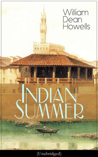 William Dean Howells Indian Summer (Unabridged)