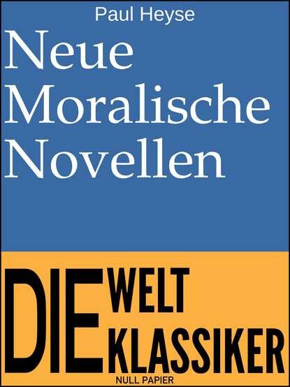 Paul Heyse Neue Moralische Novellen недорого