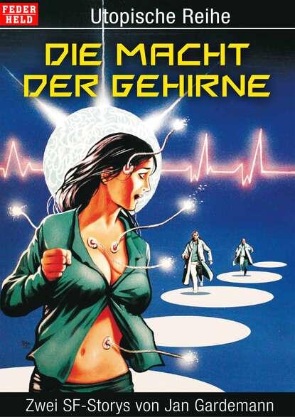 Jan Gardemann Die Macht der Gehirne недорого