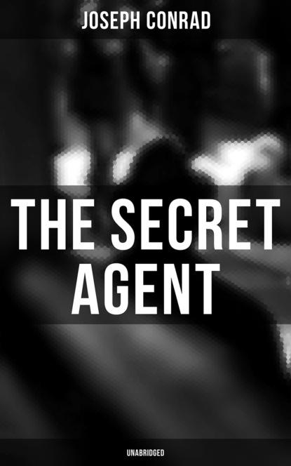 Joseph Conrad The Secret Agent (Unabridged) joseph conrad secret agent the the