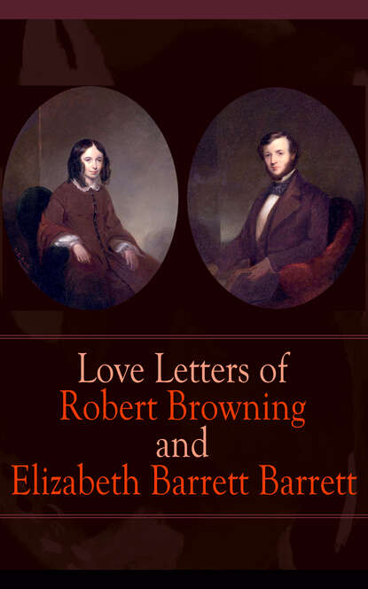 robert hammond letters between Robert Browning Love Letters of Robert Browning and Elizabeth Barrett Barrett